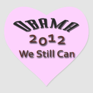 Obama 2012 We Still Can black Heart Sticker