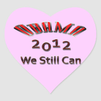 Obama 2012 We Still Can red Heart Sticker