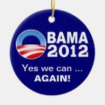 Obama 2012 - Yes we can ... Again! Patriotic Ornam Ceramic Ornament
