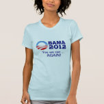 Obama 2012 - Yes we can ... Again! Tee Shirt