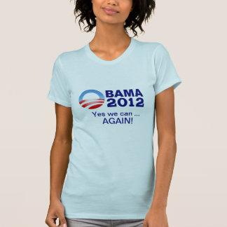 Obama 2012 - Yes we can ... Again! Tee Shirt