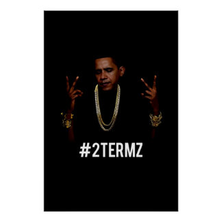 Obama 2Termz Wall Poster