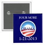 Obama 4 más botón del Pin de la inauguración