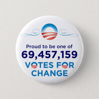 Obama: 69,457,159 Votes for Change Button