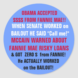 OBAMA ACCEPTED $$$$ FROM FANNIE MAE!! CLASSIC ROUND STICKER
