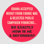 OBAMA ACCEPTED MONEY FROM FANNIE MAE!! ROUND STICKERS