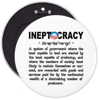 Obama Administration Ineptocracy Button Pin