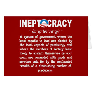 Obama Administration Ineptocracy Greeting Card