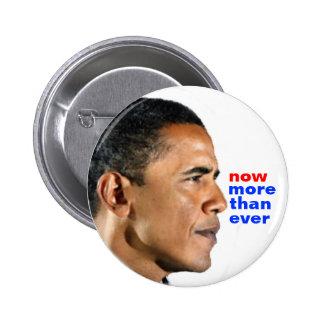 Obama ahora más que nunca pin redondo de 2 pulgadas