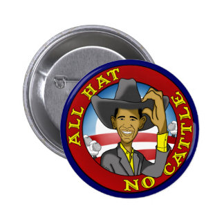Obama All Hat No Cattle Pinback Button