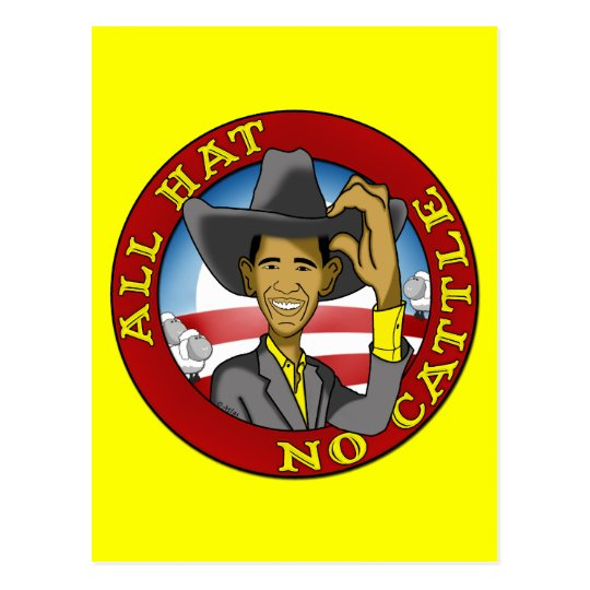 Obama All Hat No Cattle Postcard