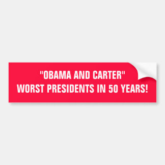 """OBAMA AND CARTER""WORST PRESIDENTS IN 50 YEARS! BUMPER STICKER"