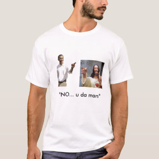 obama, and jesus (find the hat to match) T-Shirt