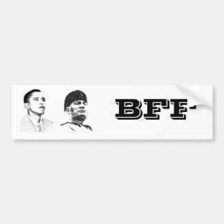 Obama and Mussolini: BFF Bumber Sticker