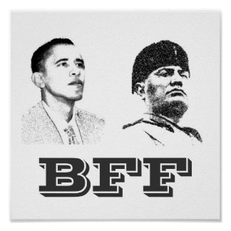 Obama and Mussolini: BFF Poster