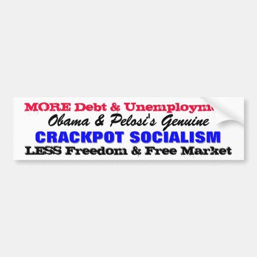 Obama and Pelosi's Genuine Crackpot Socialism! Bumper Sticker