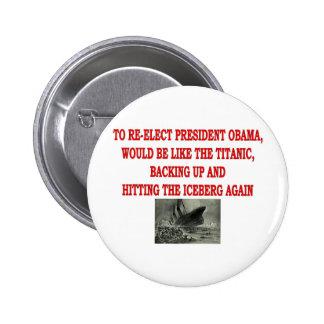 OBAMA AND THE TITANIC 2 INCH ROUND BUTTON