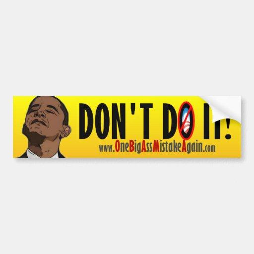 ¡Obama anti 2012 - no lo haga! Etiqueta De Parachoque