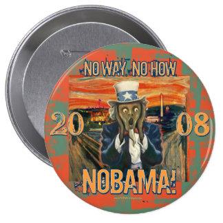 Obama anti ninguna manera ninguna cómo Nobama Pin Redondo De 4 Pulgadas