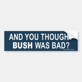 Obama anti y usted pensamiento Bush eran mún peg Pegatina De Parachoque