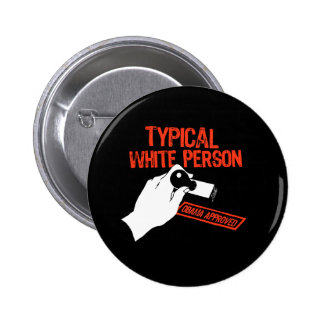 OBAMA APPROVED: TYPICAL WHITE PERSON PINBACK BUTTON