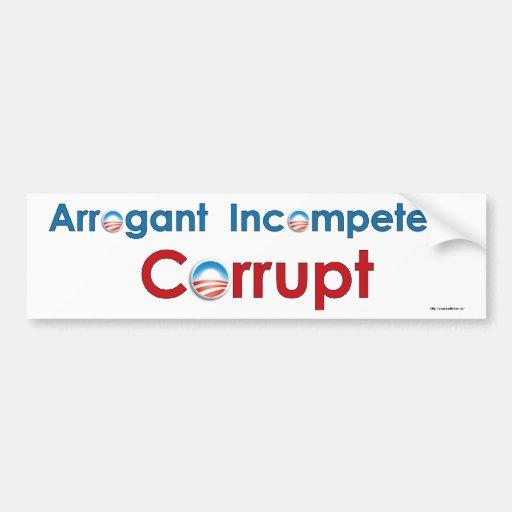 Obama - arrogante, incompetente, corrupto etiqueta de parachoque
