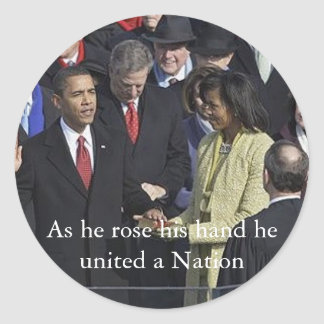Obama , As he rose his hand he united a Nation Classic Round Sticker