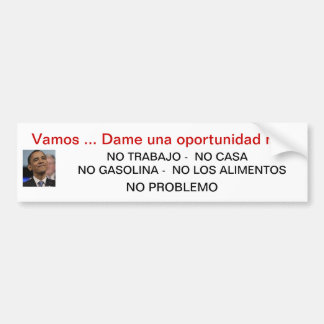 OBAMA ASKING FOR ONE MORE CHANCE (ESPANOL) BUMPER STICKER