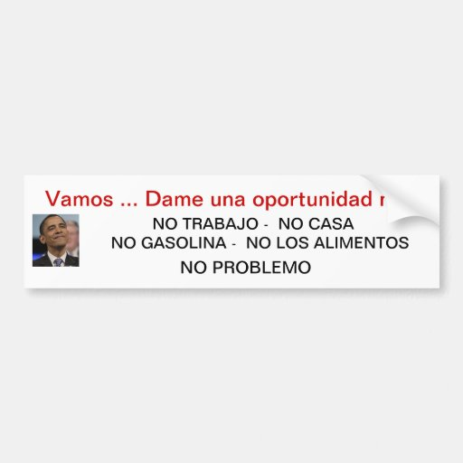OBAMA ASKING FOR ONE MORE CHANCE (ESPANOL) BUMPER STICKER