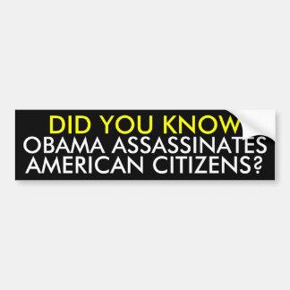 OBAMA ASSASSINATES, AMERICAN CITIZENS?, DID YOU... CAR BUMPER STICKER