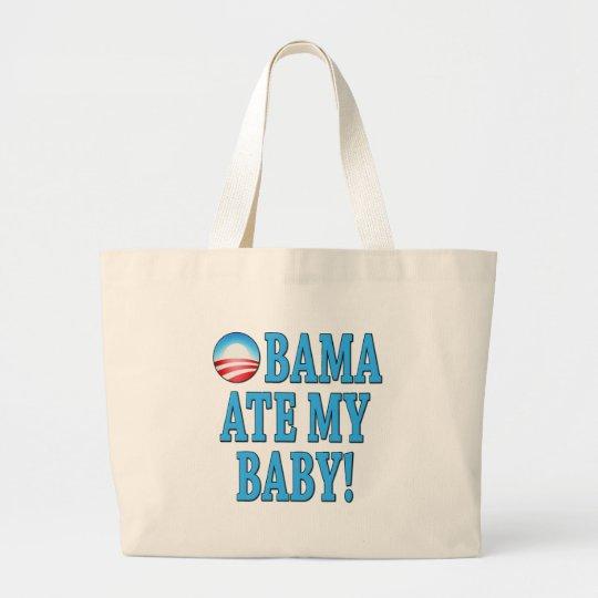 Obama Ate My Baby! Anti Obama Large Tote Bag