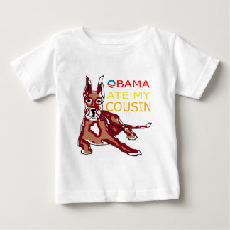OBAMA ATE MY COUSIN.png Baby T-Shirt