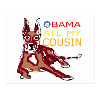 OBAMA ATE MY COUSIN.png Postcard