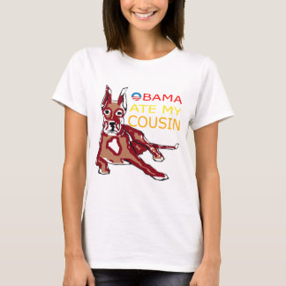 OBAMA ATE MY COUSIN.png T-Shirt