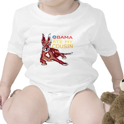 OBAMA ATE MY COUSIN.png T Shirts