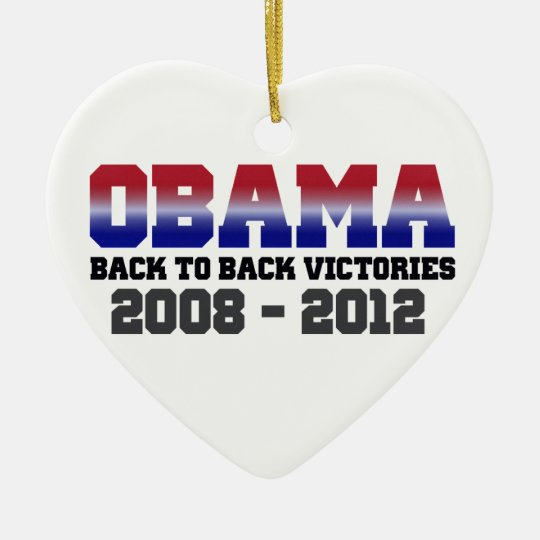 Obama Back-to-Back Victory 2008 - 2012 Ceramic Ornament