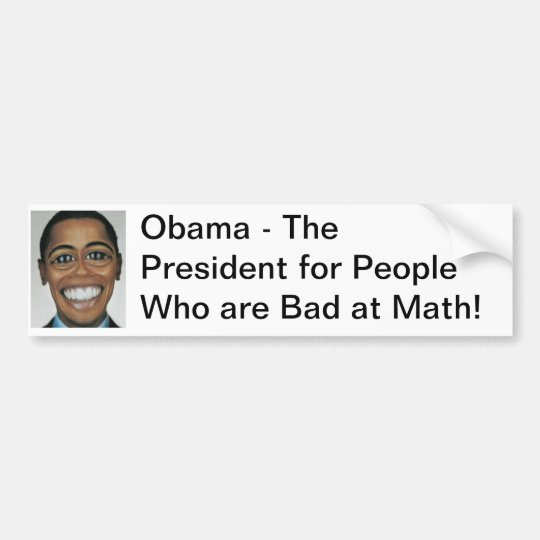 Obama - Bad At Math Bumper Sticker