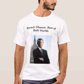 obama, Barack Obama- Best of Both Worlds T-Shirt
