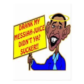 Obama: ¿Bebió mi Mesías-Jugo no hizo Ya? ¡Lechón!! Tarjeta Postal