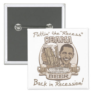 Obama Beer Anti Recession Gear Pin