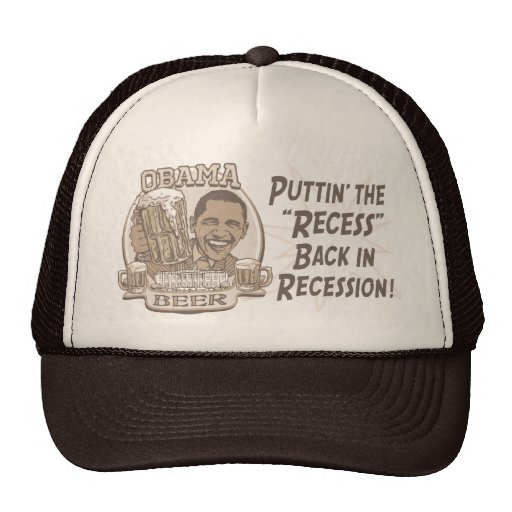 Obama Beer Anti Recession Gear Trucker Hat