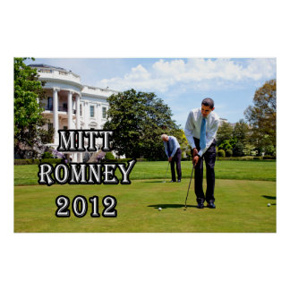 Obama & Biden Doing What They Do Best- Romney 2012 Poster