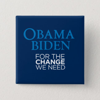 Obama Biden for the Change We Need Square Pinback Button