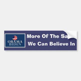 OBAMA BIDEN, More Of The Same, We Can Believe In Bumper Sticker
