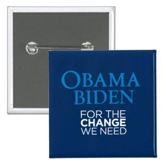 Obama Biden para el cambio necesitamos el cuadrado Pin Cuadrado