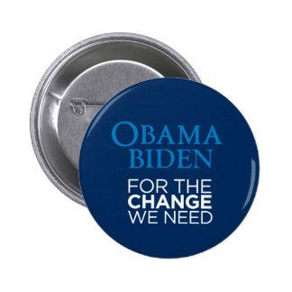 Obama Biden para el cambio que necesitamos Pin Redondo De 2 Pulgadas