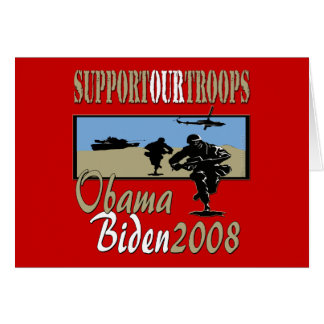 Obama Biden Support Our Troops Card