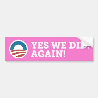 Obama Biden Yes We Did. Again! Bumper Sticker Pink Car Bumper Sticker