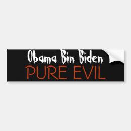 Obama Bin Biden, PURE EVIL Bumper Sticker