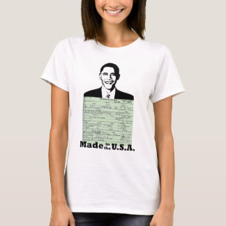 OBAMA BIRTH CERTIFICATE MADE IN THE U.S.A. T-Shirt